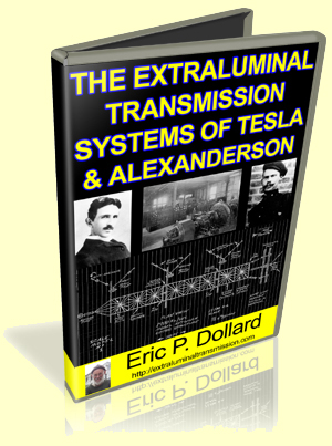 The Extraluminal Transmission System of Tesla and Alexanderson by Eric Dollard